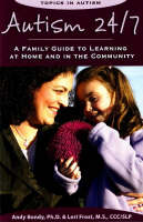 Autism 24/7: A Family Guide to Learning at Home and in the Community (Paperback)