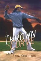 Thrown a Curve: A Novel (Hardback)