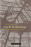 Art and Technology in the Nineteenth and Twentieth Centuries - Zone Books (Hardback)