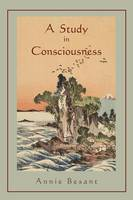 A Study in Consciousness: A Contribution to the Science of Psychology (Paperback)