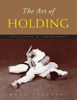 The Art of Holding: Principles & Techniques (Paperback)