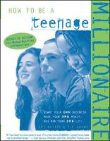 How to be A Teenage Millionaire (Paperback)