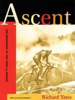 Ascent: The Mountains of the Tour De France (Hardback)