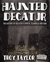 Haunted Decatur Revisited: Ghostly Tales from the Haunted Heart of Illinois (Paperback)