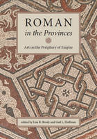 Roman in the Provinces: Art on the Periphery of Empire (Paperback)