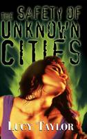 The Safety of Unknown Cities (Hardback)