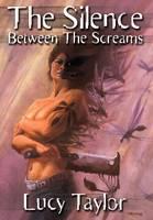 The Silence Between The Screams (Hardback)
