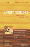 Dhammapada: Annotated and Explained - Skylight Illuminations (Paperback)