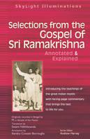 Selections from the Gospel of Sri Ramakrishna: Annotated & Explained - Skylight Illuminations (Paperback)