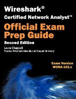 Wireshark Certified Network Analyst Exam Prep Guide (Second Edition) (Paperback)