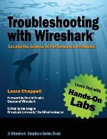 Troubleshooting with Wireshark: Locate the Source of Performance Problems (Paperback)