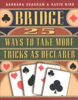 Bridge: 25 Ways to Take More Tricks as Declarer - 25 S. (Paperback)