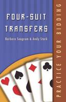 Practice Your Bidding: Four-Suit Transfers - Practice Your Bidding (Paperback)