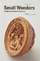 Small Wonders: Gothic Boxwood Miniatures (Paperback)