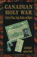 Canadian Holy War: A Story of Clans, Tongs, Murder and Bigotry (Paperback)