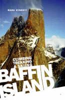 Baffin Island: Climbing Trekking & Skiing (Paperback)