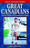 Great Canadians: Twelve Profiles of Extraordinary People (Paperback)