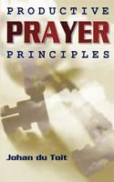 Productive Prayer Principles (Paperback)