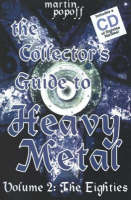 Collector's Guide to Heavy Metal, Volume 2: The Eighties (Paperback)
