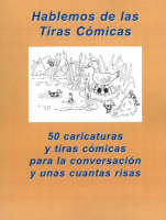 Hablemos De Las Tiras Comicas: 50 Caricaturas y Tiras Comincas Para La Conversacion y Unas Cuantas Risas (Paperback)