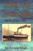The Final Voyage of the Princess Sophia: Did they all did have die? (Paperback)