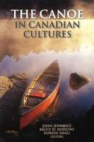 The Canoe in Canadian Cultures (Paperback)