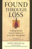 Found Through Loss: Healing Stories from Scripture and Everyday Sacredness (Paperback)