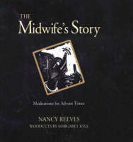 The Midwife's Story: Meditations for Advent Times (Hardback)