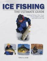 Ice Fishing The Ultimate Guide (Paperback)