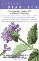 Healing Diabetes: Complementary Naturopathic & Allopathic Treatments (Paperback)