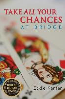 Take All Your Chances at Bridge (Paperback)