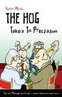 The Hog Takes to Precision (Paperback)