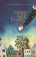 Things Go Flying (Paperback)