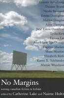 No Margins: Writing Canadian Fiction in Lesbian (Paperback)