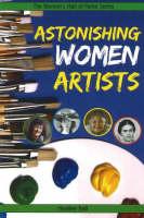 Astonishing Women Artists (Paperback)