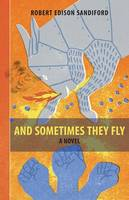 And Sometimes They Fly (Hardback)