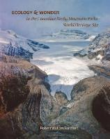 Ecology and Wonder in the Canadian Rocky Mountain Parks Heritage Site (Paperback)