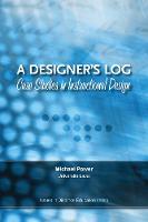 A Designer's Log: Case Studies in Instructional Design (Paperback)