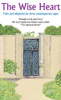 Wise Heart: Tales & Allegories of Three Contemporary Sages (Paperback)