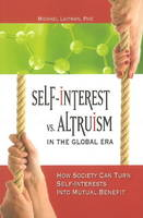 Self-Interest vs Altruism in the Global Era: How Society Can Turn Self-Interests into Mutual Benefit (Paperback)