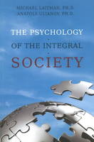 Psychology of the Integral Society (Paperback)