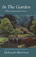 In the Garden: Where Inspiration Grows (Paperback)