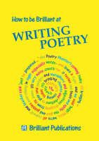 How to be Brilliant at Writing Poetry (Paperback)