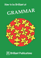 How to be Brilliant at Grammar (Paperback)