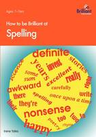 How to be Brilliant at Spelling (Paperback)
