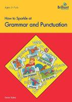 How to Sparkle at Grammar and Punctuation - How to Sparkle (Paperback)