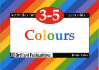 Colours: Activities for 3-5 Year Olds - Activities for 3-5 Year Olds (Paperback)
