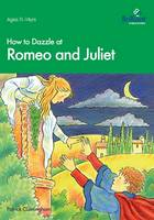 How to Dazzle at Romeo and Juliet (Paperback)