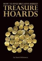 How to Find Britain's Buried Treasure Hoards (Paperback)