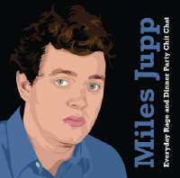 Miles Jupp - Everyday Rage and Dinner Party Chit Chat (CD-Audio)